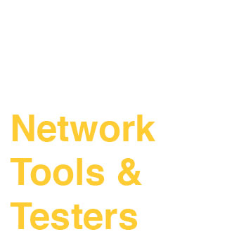 Network Tools & Testers